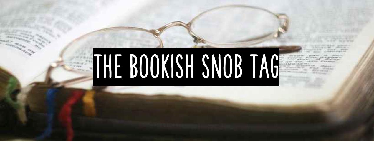The Bookish Snob Tag